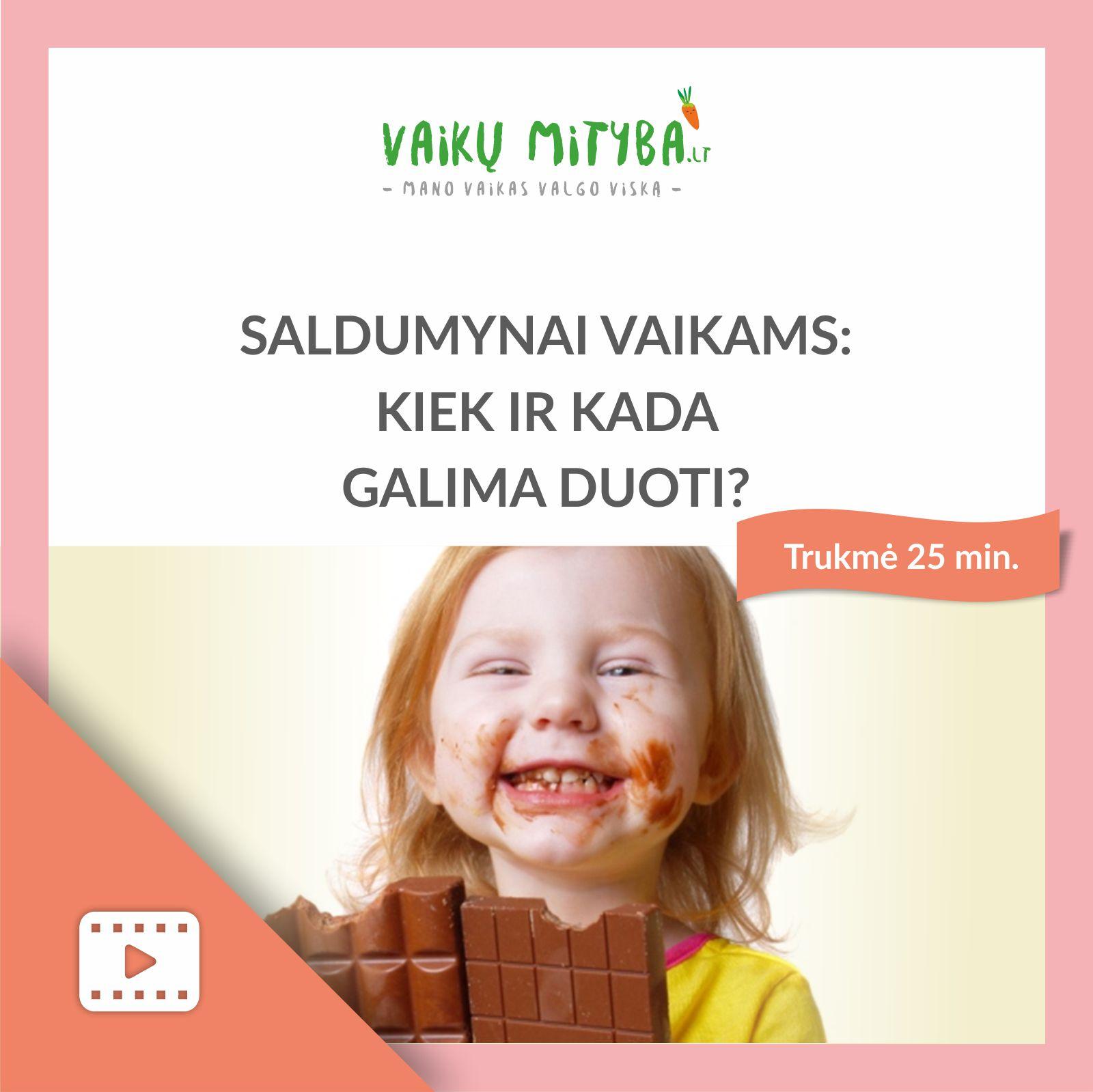 Saldumynai vaikams kiek ir kada galima duoti [video] - vaikumityba.lt