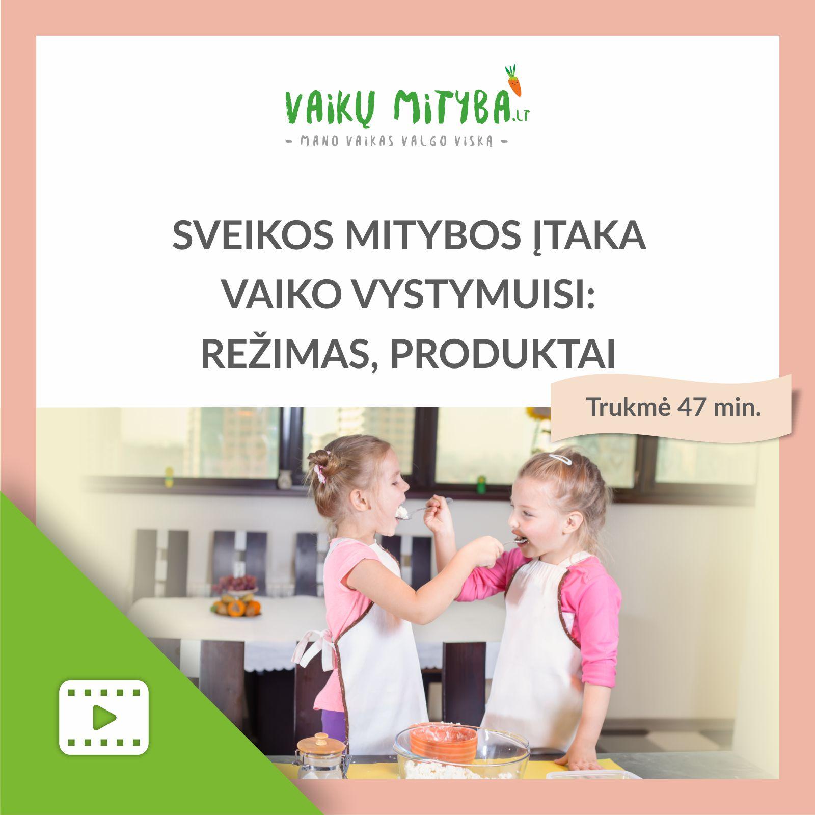Pilnavertė Jūsų vaiko mityba - Vaiko mitybos režimas - Video - Vaida Kurpienė
