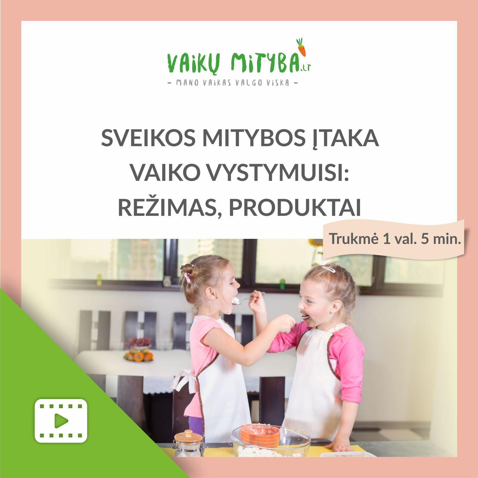 Sveika vaiko mityba režimas, produktai [video] - vaikumityba.lt