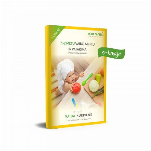 1-2 metų vaiko valgiaraštis (meniu) ir patarimai [e-knyga] – vaikumityba.lt
